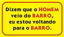 DIZEM QUE O HOMEM VEIO DO BARRO